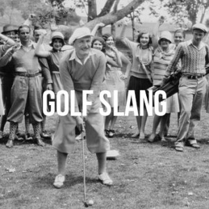 golf slang for the course