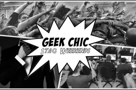 Geek Chic Stag Weekends