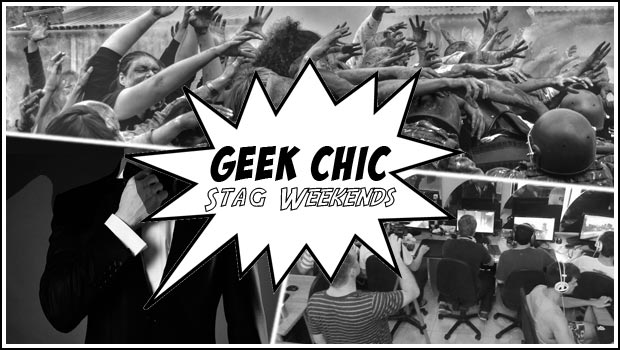 Geek Chic Stag Weekends