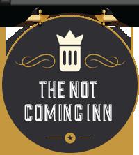 not coming inn