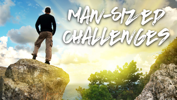 man sized challenges