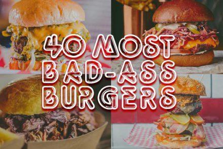 40 most bad ass burgers