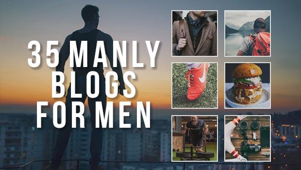 35 manly blogs for men