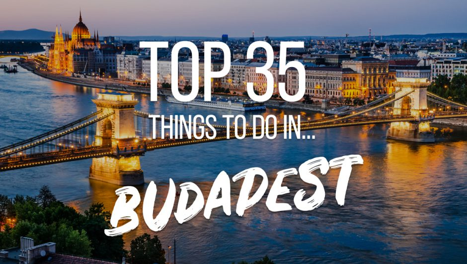 35 things to do in budapest