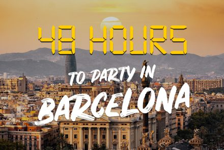 48 hours to party in Barcelona