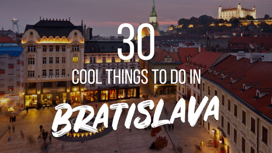 30 Cool Things to do in Bratislava
