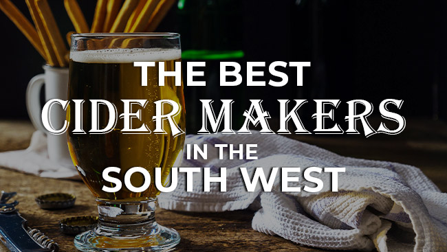 The Best Cider Makers in the South West 2019