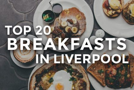 Top breakfasts in Liverpool
