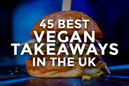 45 Best Vegan Takeaways In The UK