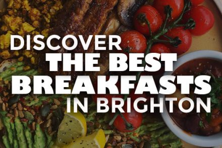 Discover The Best Breakfasts In Brighton