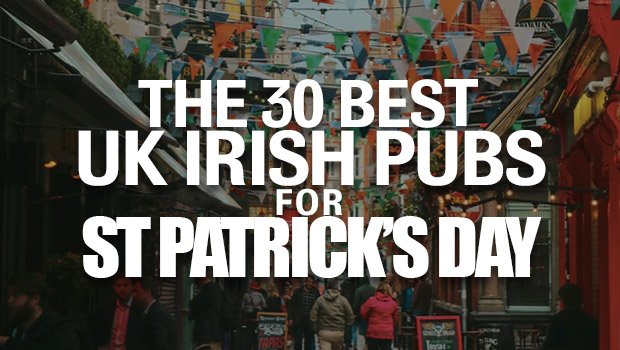 The 30 Best UK Irish Bars For St Patrick's Day