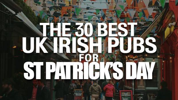 The 30 Best UK Irish Bars For St Patrick's Day