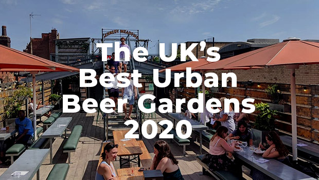 The UK's Best Urban Beer Gardens 2020