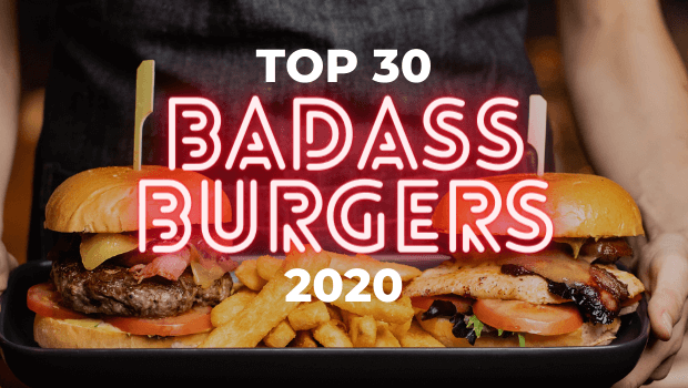 The UK's Top 30 Badass Burger Joints 2020