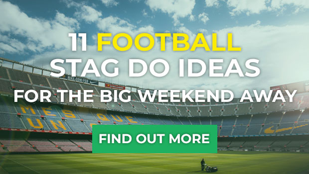 11 Football Stag Do Ideas for The Big Weekend Away